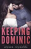 Keeping Dominic (The Golden Boy Series Book 1)