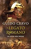 La difesa dell'impero (Il legato romano Vol. 1)