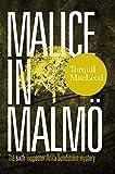 Malice in Malmo: The Sixth Inspector Anita Sundstrom Mystery