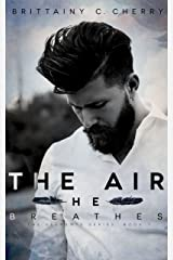 The Air He Breathes Kindle Edition