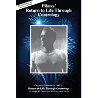 Pilates' Return to Life Through Contrology—Revised Edition for the 21st Century