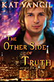 The Other Side of Truth: A Romantic Paranormal Mystery Series (The Marked Ones Trilogy Book 4)
