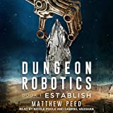 Establish: Dungeon Robotics Series, Book 1