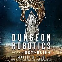 Establish: Dungeon Robotics Series, Book 1