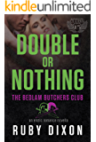 Double Or Nothing: A Bedlam Butchers MC Romance (The Motorcycle Clubs Book 15)