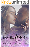 Just Like Love (Just Like This Book 2)