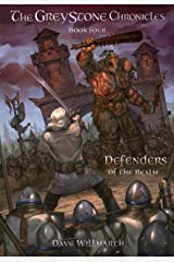 The Greystone Chronicles Book Four: Defenders of the Realm Kindle Edition