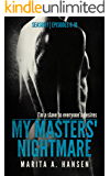 My Masters' Nightmare Season 1, Episodes 6 - 10 (The My Masters' Nightmare Collection Book 2) (English Edition)
