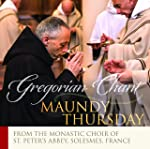 The Monks of Solesmes: Maundy Thursday