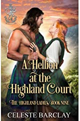 A Hellion at the Highland Court: A Rags to Riches Highlander Romance (The Highland Ladies Book 9) Kindle Edition