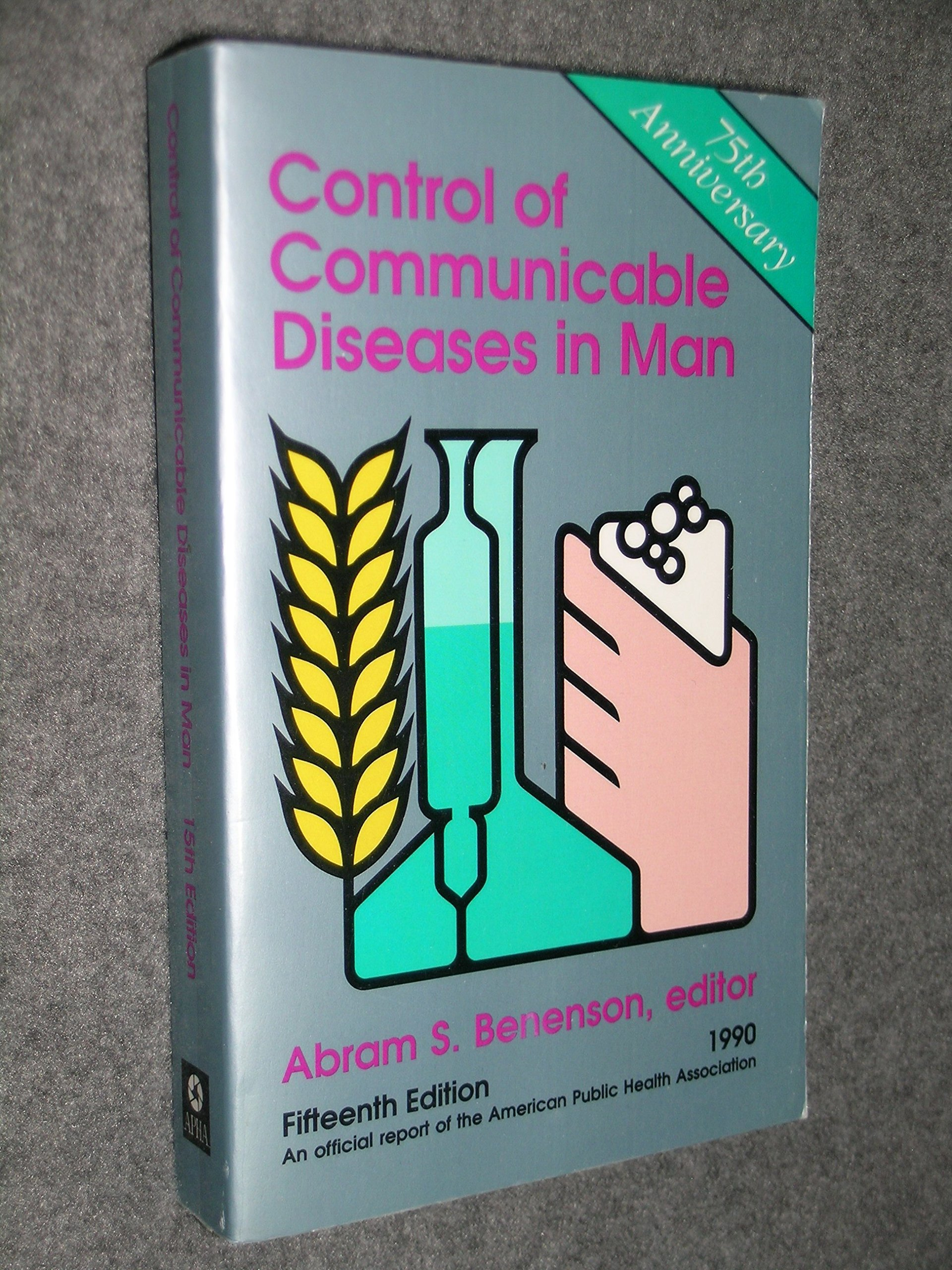Control of Communicable Diseases in Man.: Abram S. (Editor) Beneson:  9780875531700: Amazon.com: Books