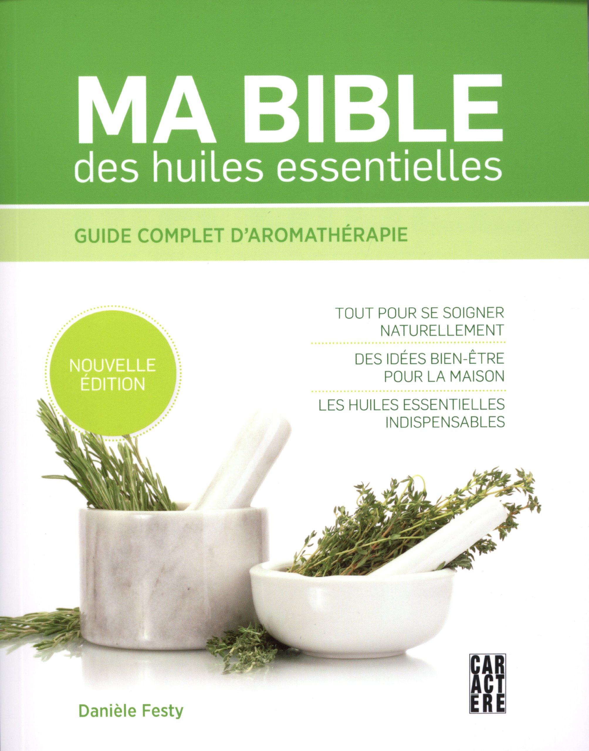 Ma bible des huiles essentielles n e amazon ca danièle festy books