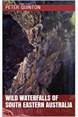 Wild Waterfalls of South Eastern Australia Kindle Edition
