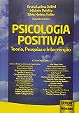 Psicologia Positiva. Teoria, Pesquisa e Intervenção