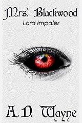 Mrs. Blackwood (Lord Impaler Series Book 1) Kindle Edition