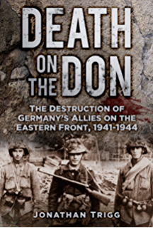 Death on the Don: The Destruction of Germanys Allies on the Eastern Front 1941 -