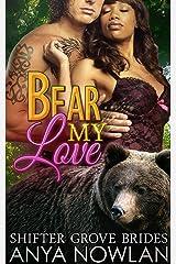 Bear My Love (Shifter Grove Brides Book 4) Kindle Edition