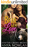 Bear My Love (Shifter Grove Brides Book 4)