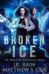 Broken Ice (Immortal Operative Book 1) Kindle Edition