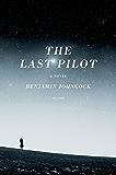 The Last Pilot: A Novel