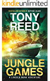 Jungle Games: A Fast-Paced Action-Adventure Thriller (A Lincoln Monk Adventure Book 2)