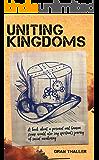 Uniting Kingdoms: A Magical Realism Novel and Spiritual Journey (English Edition)