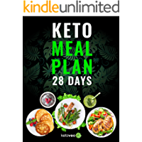 Keto Meal Plan 28 Days: For Women and Men On Ketogenic Diet - Easy Keto Recipe Cookbook For Beginners