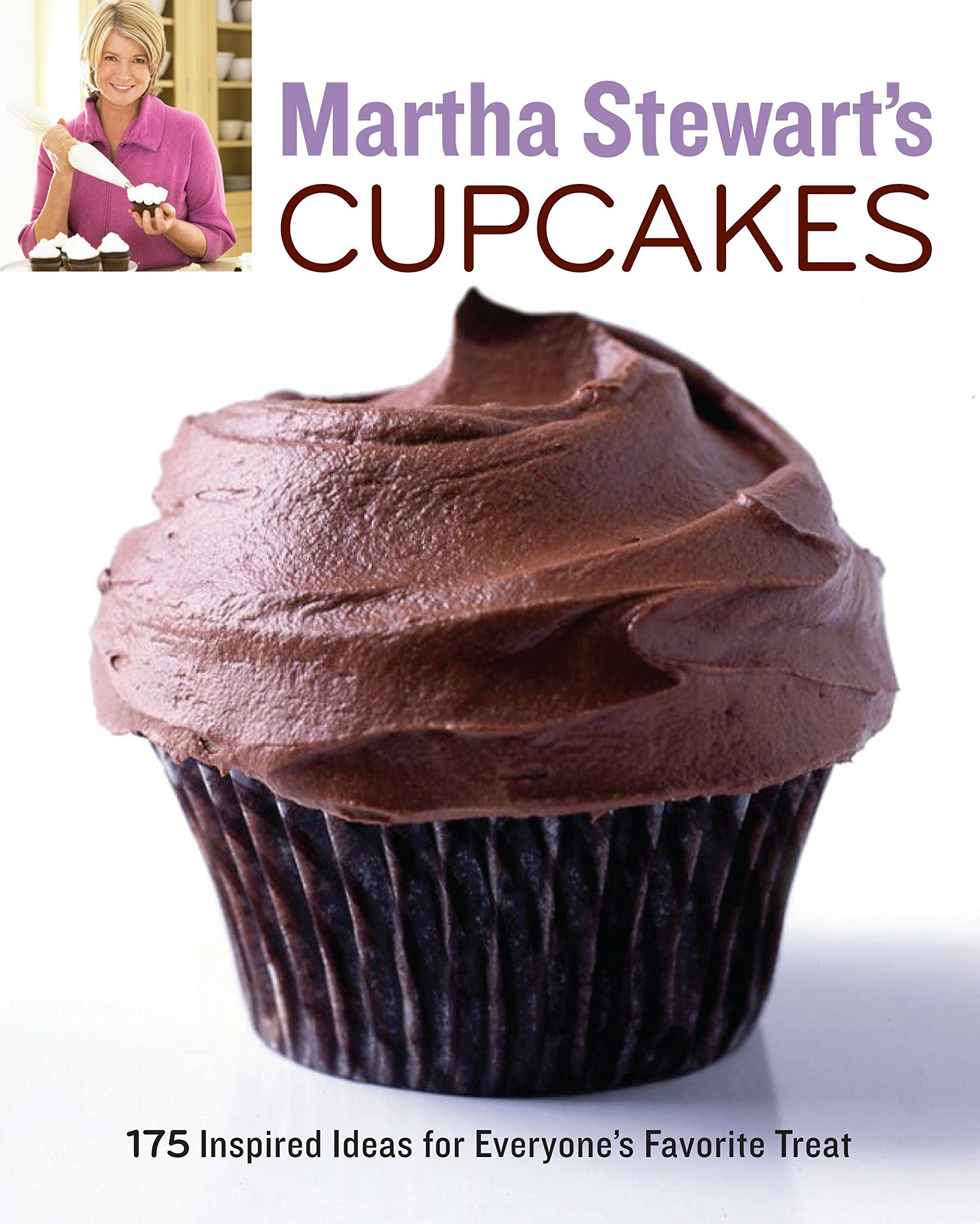 Martha Stewart's Cupcakes: 175 Inspired Ideas for Everyone's Favorite Treat: A Baking Book by Random House