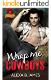 Wrap Me, Cowboys: A Reverse Harem Christmas (Coyote Ranch Book 5)