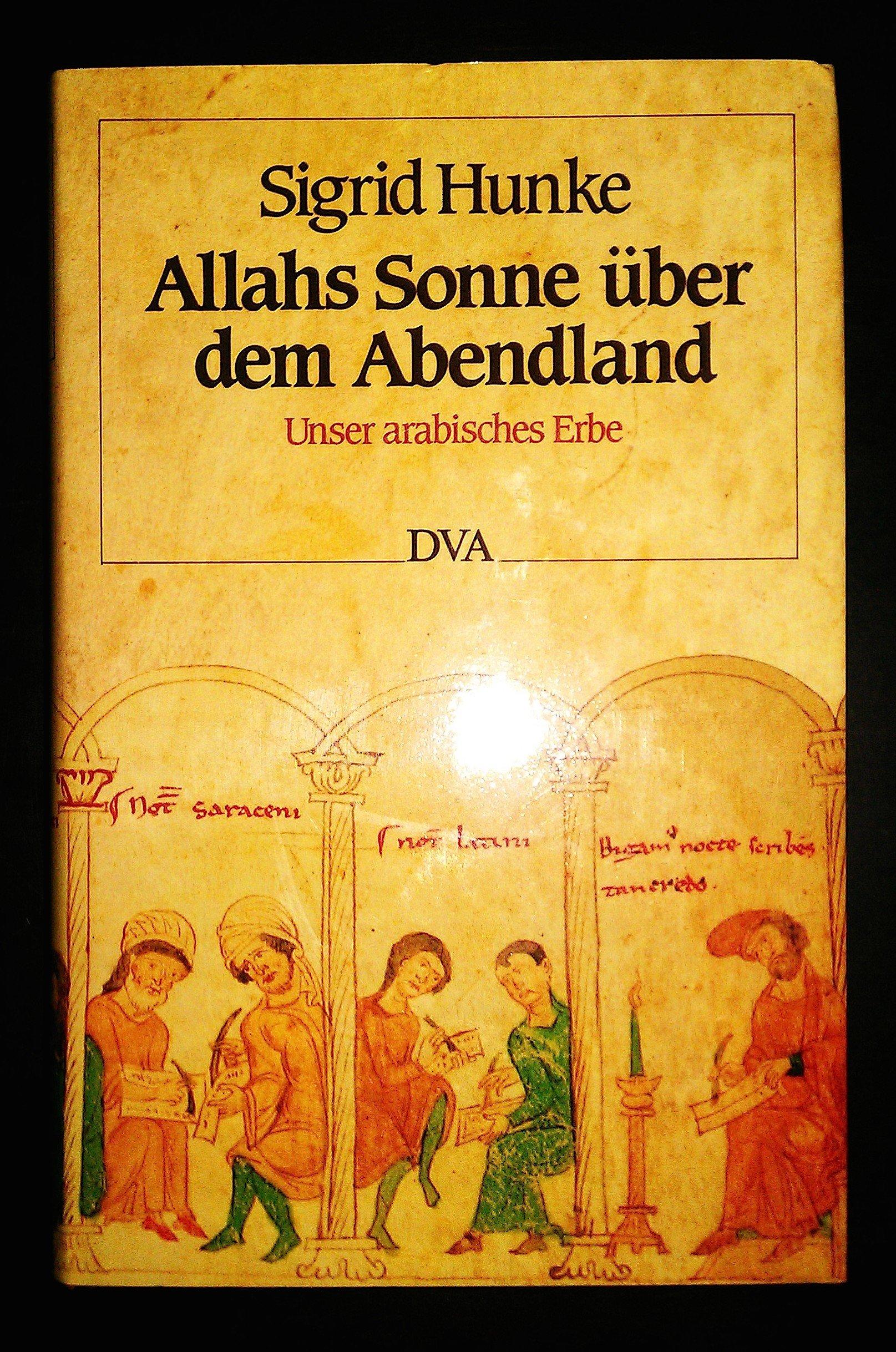 Allahs Sonne über dem Abendland. Unser arabisches Erbe