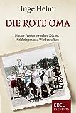 Die rote Oma: Mutige Frauen zwischen Küche, Weltkriegen und Wiederaufbau (Kindle Single)