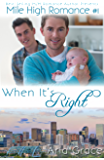 When It's Right (M/M Romance) (Mile High Romance Book 1)