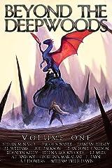 Beyond The Deepwood: Volume One (Beyond The Deepwoods) Kindle Edition