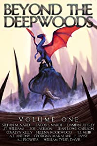 Beyond The Deepwood: Volume One (Beyond The Deepwoods)