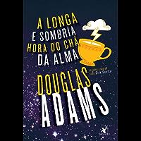 A longa e sombria hora do chá da alma (Dirk Gently Livro 2)