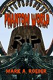 Phantom World