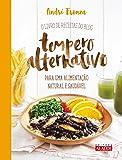 O Livro de Receitas do Blog Tempero Alternativo Para Uma Alimentação Natural e Saudável