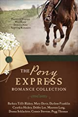 The Pony Express Romance Collection: Historic Express Mail Route Delivers Nine Inspiring Romances Kindle Edition