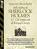 All'ombra di Sherlock Holmes - 12. Gli impiccati di Kensal Green (Sherlockiana)