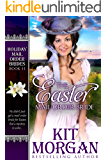 The Easter Mail-Order Bride (Holiday Mail Order Brides, Book 11)