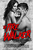 The Fire Walker: A Rock Star Romance (The Devil's Tattoo Book 2)