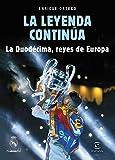 La leyenda continúa: La Duodécima, reyes de Europa (Fuera de colección)