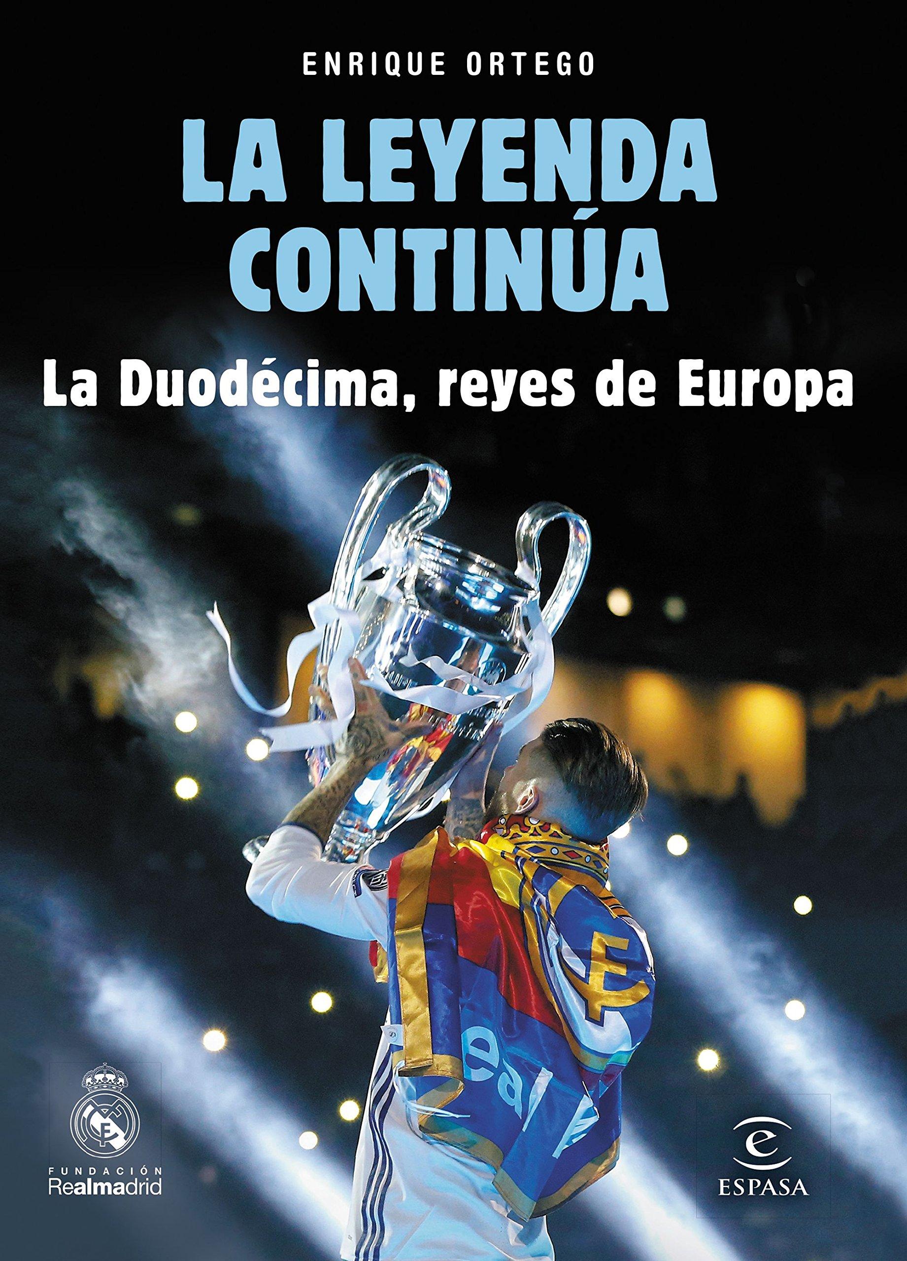 La leyenda continúa: La Duodécima, reyes de Europa Fuera de colección: Amazon.es: Ortego, Enrique: Libros