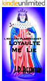 I, Richard Plantagenet: Book Two: Loyaulte Me Lie (English Edition)