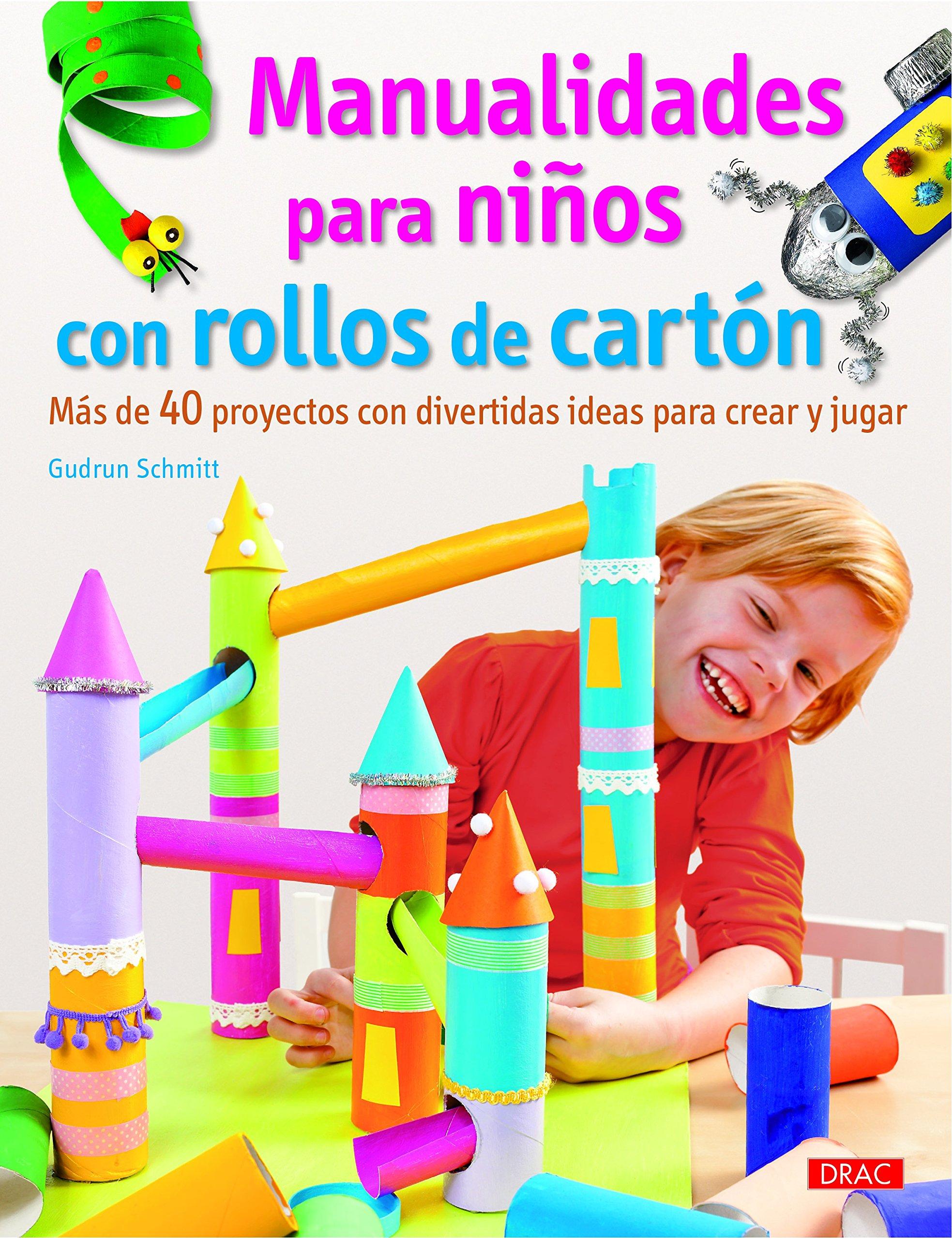 Manualidades para niños con rollos de cartón (Spanish) Paperback – 2013