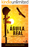 Águila Real: Honor y Gloria