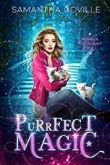 Purrfect Magic (Whisker Witchcraft Book 1) Kindle Edition