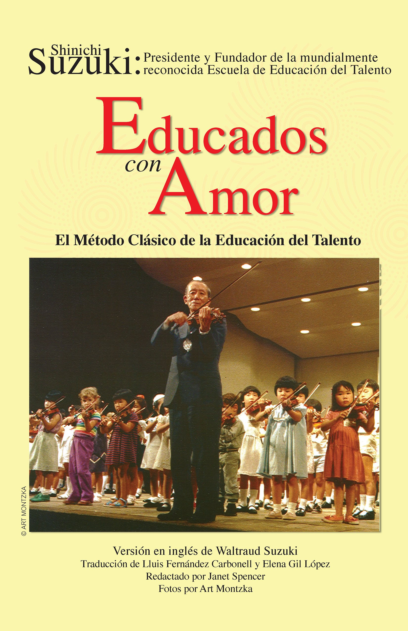 Educados con Amor -- El Método Clásico de la Educación del Talento: Spanish Language Edition of Nurtured by Love (Spanish Edition) by Alfred Music
