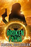 Broken Paths (AIR Book 2)