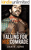 Falling For His Comrade (Soldiers Support Group Book 1)